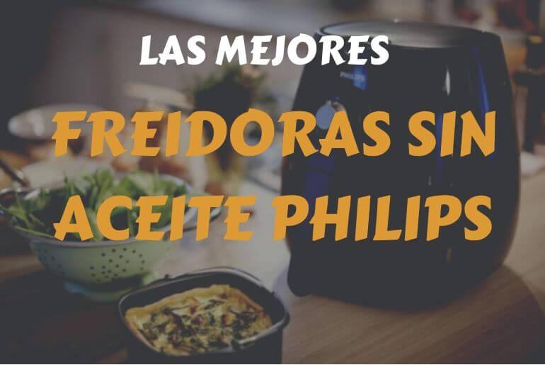análisis, comparativa y precio de las mejores freidoras sin aceite philips