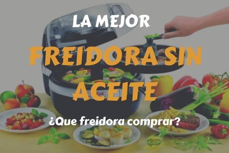 análisis, comparativa y precio de las mejores freidoras sin aceite del mercado
