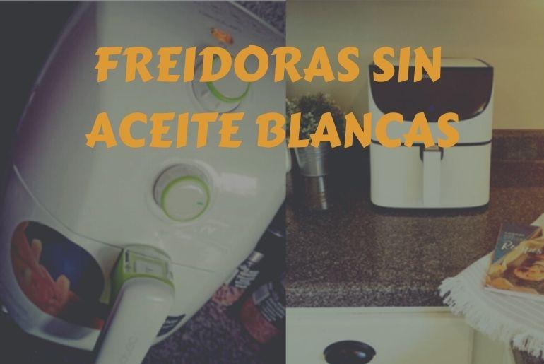 analisis, comparativa y opiniones de las mejores freidoras sin aceite de color blanco