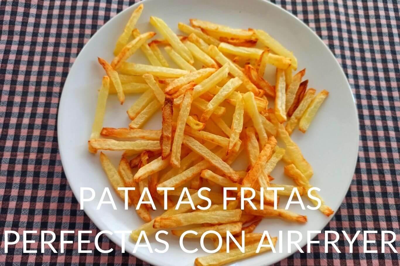 Como hacer patatats fritas en una freidora de aire